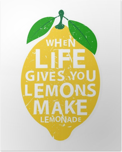 posters-when-life-gives-you-lemons-make-lemonade-motivational-quote.jpg